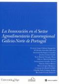 La Innovacion en el sector Agroalimentario Euroregional Galicia-Norte de Portugal