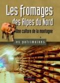 Fromages des Alpes. Une culture de la montagne