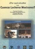 ¿Por que estudiar las cuencas lecheras mexicanas?